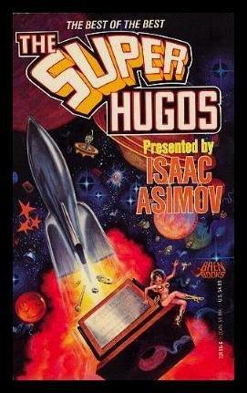 The Super Hugos: Asimov, Isaac (editor)