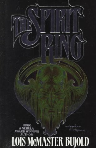 THE SPIRIT RING: Bujold, Lois McMaster.