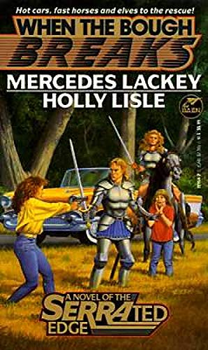 When the Bough Breaks:  A Novel of the Serrated Edge (0671721542) by Mercedes Lackey; Holly Lisle
