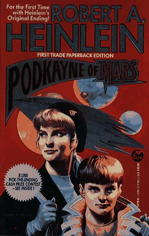 Podkayne Of Mars: For The First Time With Heinlein's Original Ending!