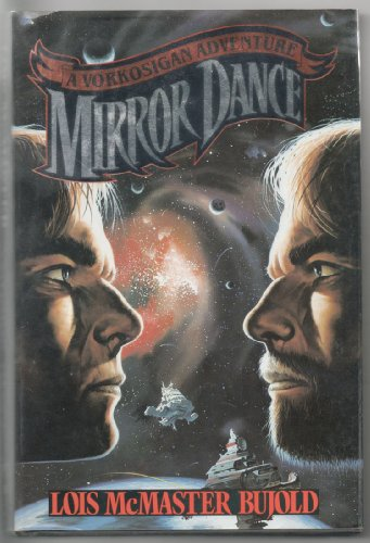Mirror Dance: Lois McMaster Bujold