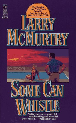 Some Can Whistle: Larry McMurtry