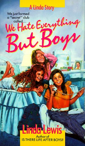 9780671722258: WE HATE EVERYTHING BUT BOYS (Linda Story)