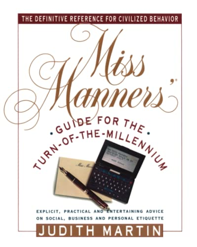 Miss Manners' Guide for the Turn-of-the-Millennium: Martin, Judith
