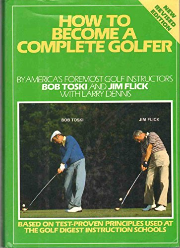How to Become a Complete Golfer (9780671723040) by Bob Toski; Jim Flick
