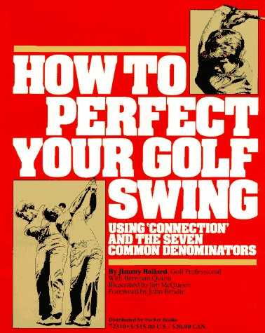 9780671723101: How to Perfect Your Golf Swing: Using Connection and the Seven Common Denominators (A Golf Digest Book)