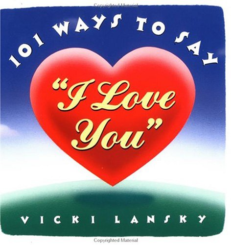 101 Ways to Tell Your Sweetheart 'I Love You': Lansky, Vicki