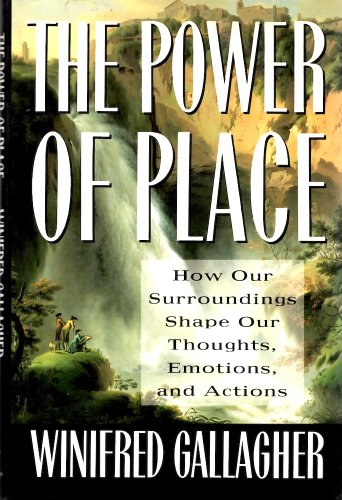 9780671724108: Power of Place: How Our Surroundings Shape Our Thoughts, Emotions, and Actions