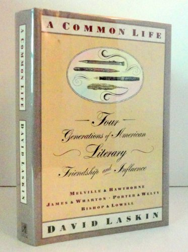 9780671724191: A Common Life: Four Generations of American Literary Friendships & Influence