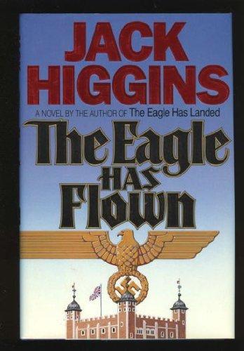 The Eagle Has Flown: Jack Higgins