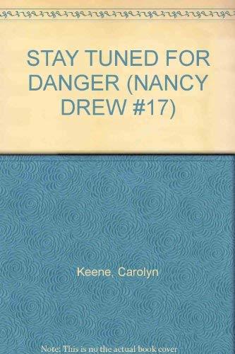 9780671724696: STAY TUNED FOR DANGER (NANCY DREW #17)