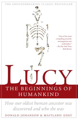 LUCY: THE BEGINNINGS OF HUMANKIND: Johanson, Donald; Edey, Maitland
