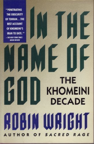 9780671725112: In the Name of God: The Khomeini Decade