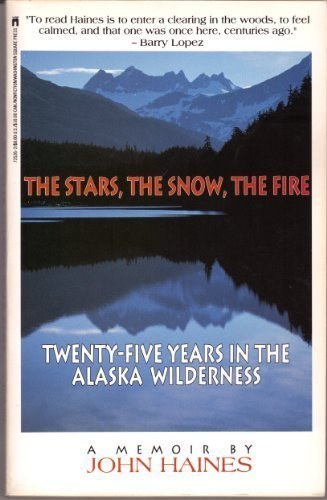 9780671725266: The Stars, The Snow, The Fire: Twenty-Five Years in the Alaska Wilderness