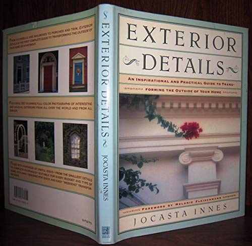 Exterior Details: An inspirational and practical guide to: INNES, JOCASTA