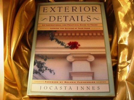 9780671725761: Exterior Details: An Inspirational and Practical Guide to Transforming the Outside of Your Home
