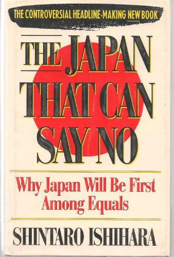 9780671726867: The Japan That Can Say No: Why Japan Will Be First Among Equals