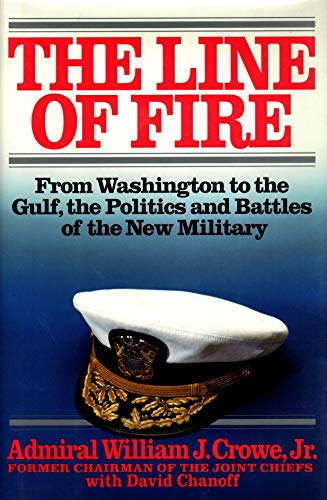 9780671727031: The Line of Fire: From Washington to the Gulf, the Politics and Battles of the New Military