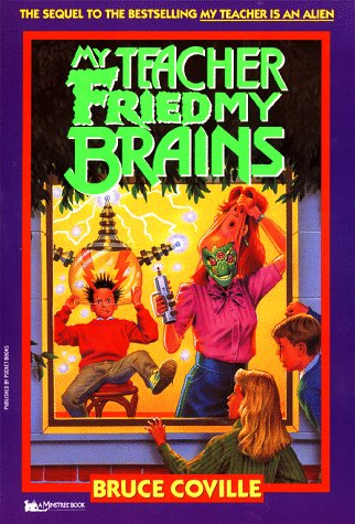 My Teacher Fried My Brains (Minstrel Book): Coville, Bruce
