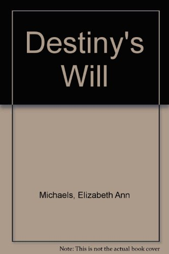 Destiny's Will: Kasey Michaels