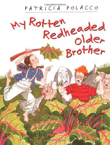 My Rotten Redheaded Older Brother: Patricia Polacco