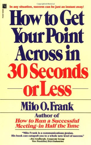 9780671727529: How to Get Your Point Across in 30 Seconds or Less