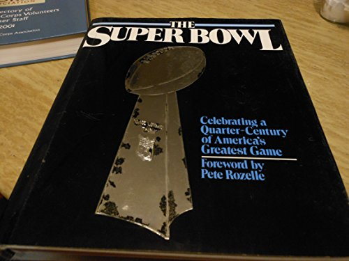9780671727987: The Super Bowl: Celebrating a Quarter-Century of America's Greatest Game