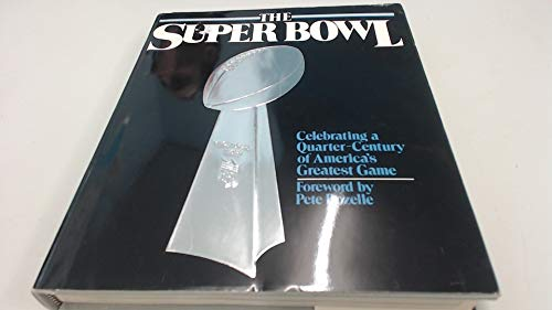 9780671727987: The Super Bowl: Celebrating a Quarter-Century of America's Greatest Game