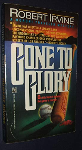 Gone to Glory: A Moroni Traveler Mysteries (0671727990) by Robert Irvine