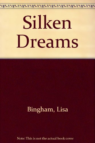 Silken Dreams: Bingham, Lisa