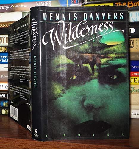 Wilderness: Danvers, Dennis
