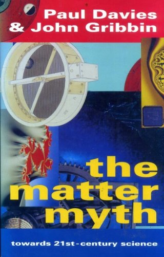 The Matter Myth: Dramatic Discoveries that Challenge Our Understanding of Physical Reality (0671728407) by Davies, Paul