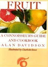 Fruit- A Connoisseur's Guide and Cookbook: Alan Davidson/Charlotte Knox