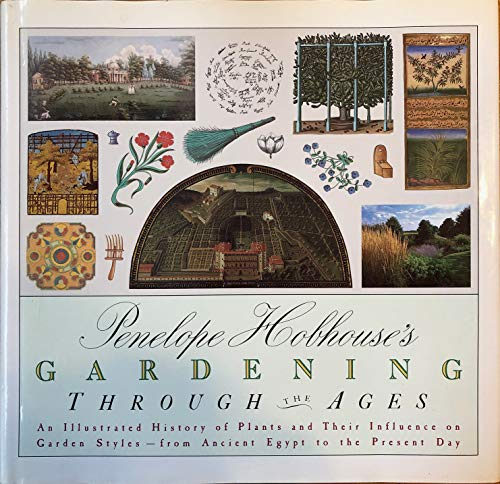 9780671728878: Penelope Hobhouse's Gardening Through the Ages: An Illustrated History of Plants and Their Influence on Garden Styles-From Ancient Egypt to the Pres