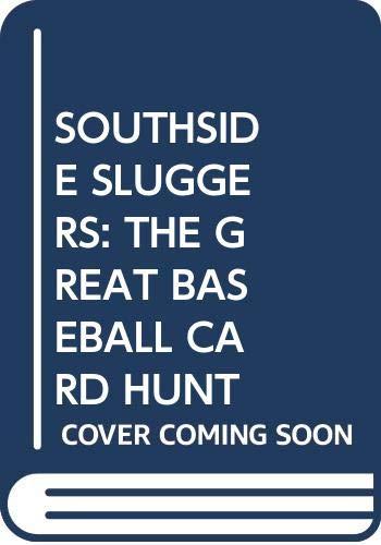 9780671729318: The Great Baseball Card Hunt (A Southside Sluggers Baseball Mystery)