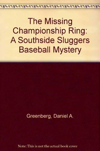 SOUTHSIDE SLUGGERS: THE MISSING CHAMPSHIP RING: Rosalind Greenberg