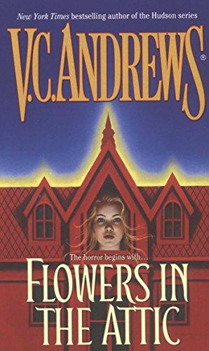Flowers In The Attic (Dollanger Saga): V.C. Andrews