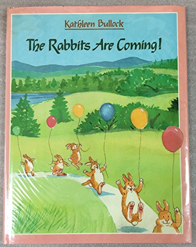The Rabbits Are Coming! (0671729632) by Kathleen Bullock