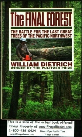 The Final Forest: The Battle for the Last Great Trees of the Pacific Northwest