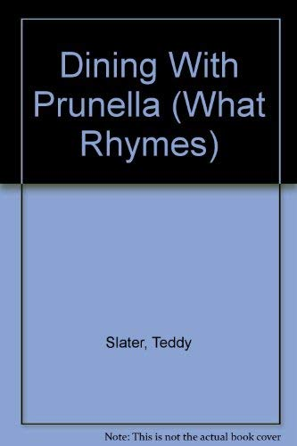 Dining With Prunella (What Rhymes) (0671729810) by Slater, Teddy; Hearn, Diane Dawson