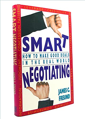 9780671730277: Smart Negotiating: How to Make Good Deals in the Real World