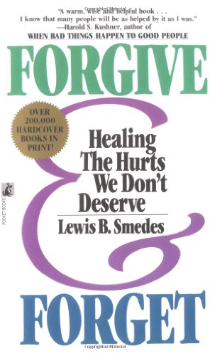9780671730307: Forgive and Forget: Healing the Hurts We Don't Deserve