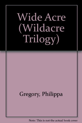 Wideacre: Gregory, Philippa