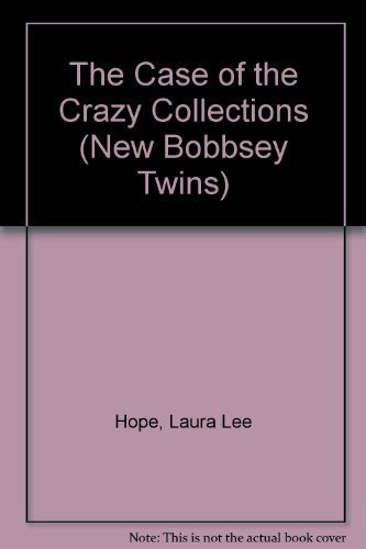 9780671730376: The Case of the Crazy Collections (New Bobbsey Twins)