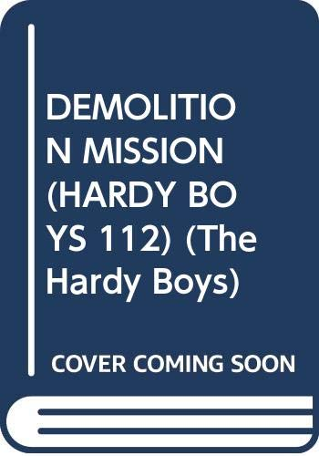 Demolition Mission (The Hardy Boys #112): Franklin W. Dixon