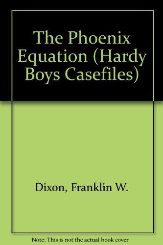 The Phoenix Equation (Hardy Boys Casefiles, No. 66 / Operation Phoenix, No. 3): Franklin W. Dixon