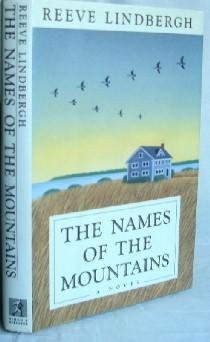 The Names of the Mountains: A Novel: Lindbergh, Reeve