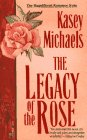 Legacy of the Rose (9780671731809) by Kasey Michaels