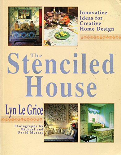 The Stenciled House: An Inspirational and Practical Guide to Transforming Your Home (0671731920) by Lyn Le Grice; Michael Murrary; David Murrary