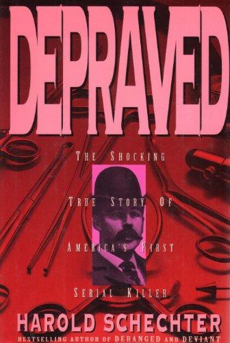 9780671732165: Depraved: The Shocking True Story of America's First Serial Killer